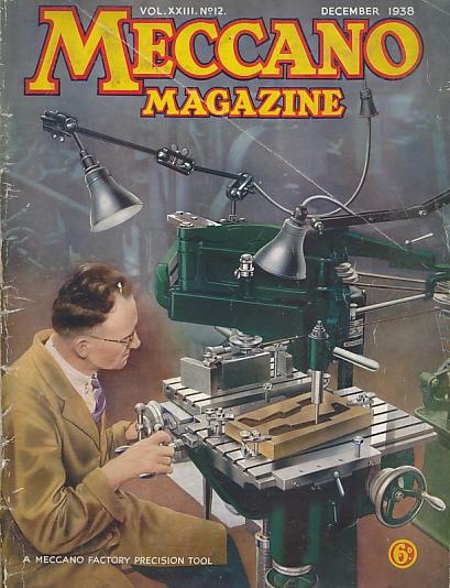 THE EDITOR - Meccano Magazine. December 1938