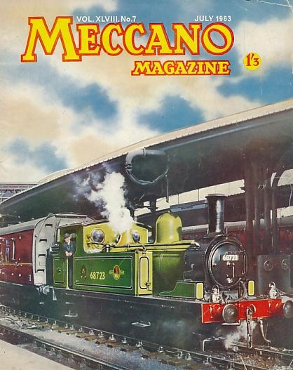 THE EDITOR - Meccano Magazine. July 1963