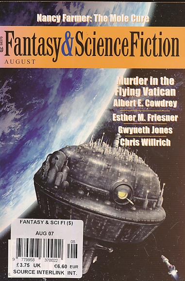 COWDRY, ALBERT E; WILLRICH, CHRIS; &C.; VAN GELDER, GORDON [ED] - The Magazine of Fantasy and Science Fiction. Volume 113 No 2. August 2007