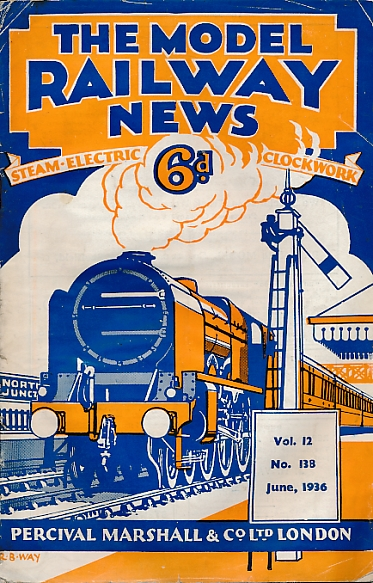 THE EDITOR - The Model Railway News. Volume 12. June 1936