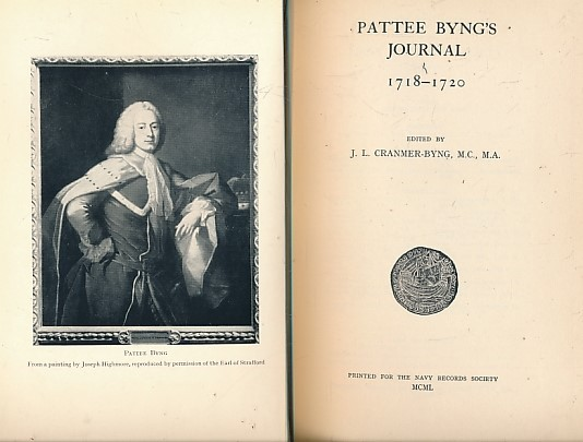 CRANMER-BYNG, J L [ED.] - Pattee Byng's Journal 1718-1720. Publications of the Navy Records Society. Volume 88