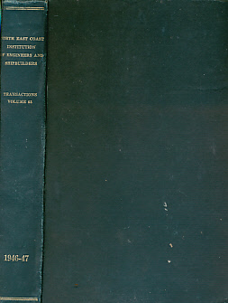 EDITOR - Transactions of the North-East Institution of Engineers & Shipbuilders. Volume 63. Sixty-Third Session 1946 - 1947