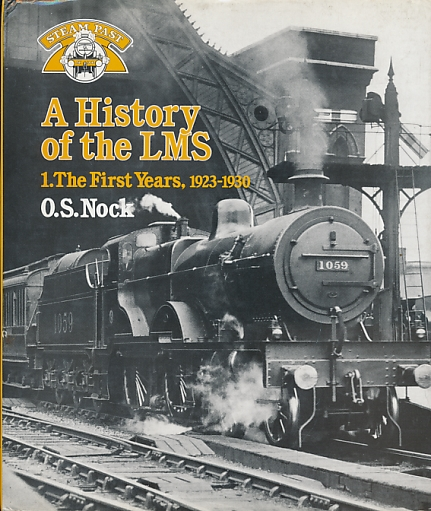NOCK, O S - History of the Lms. Volume 1. The First Years, 1923 - 1930