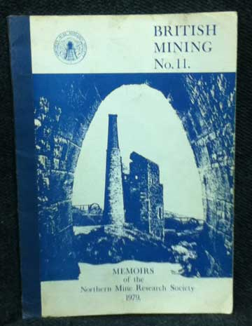 MORTHERN MINE RESEARCH COUNCIL - Memoirs of the Northern Mine Research Society 1979. British Mining No 11