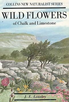 LOUSLEY, J E - Wild Flowers of Chalk & Limestone. New Naturalist No. 16