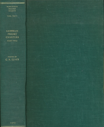 ELVEY, G R [ED.] - Luffield Priory Charters Part II. Northamptonshire Record Society. Volume XXVI. 1975
