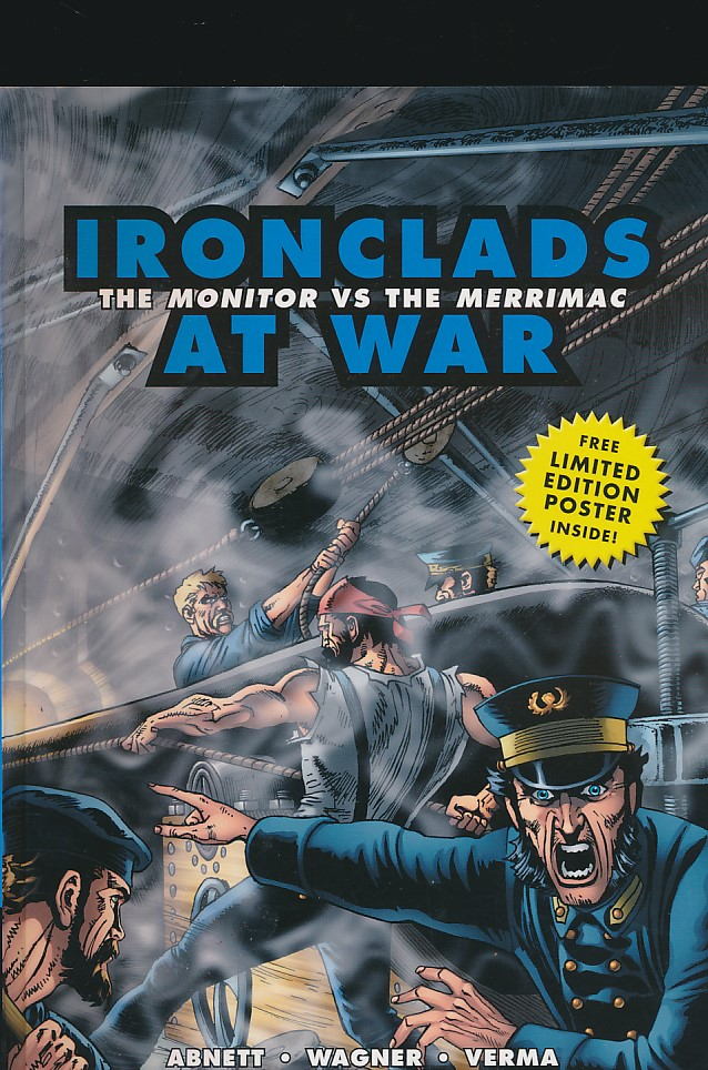 ABNETT, DAN; WAGNER, RON; VERMA, DHEERAJ [ILLUS.] - Ironclads at War. The Monitor Vs the Merimac. Osprey Graphic History No. 8