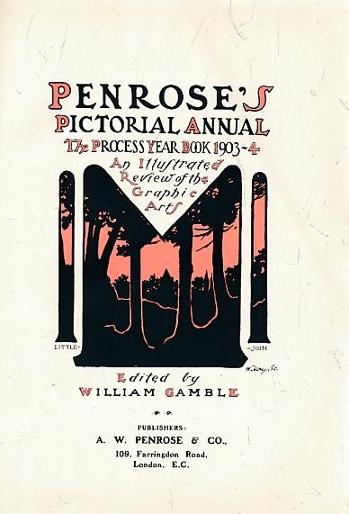 GAMBLE, WILLIAM [ED.] - Penrose's Pictorial Annual 1903-4. Volume IX [9]