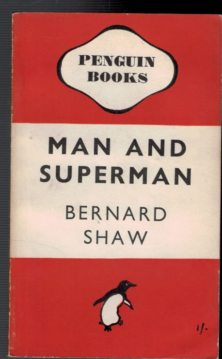 SHAW, GEORGE BERNARD - Man and Superman. A Comedy and a Philosophy (Part of a Commemorative Set) Penguin Fiction No. 563