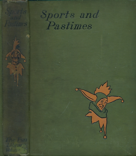 HAMMERTON, JOHN A [ED.]; MAY, PHIL; CRUIKSHANK, GEORGE; DU MAURIER, GEORGE; ETC - Sports and Pastimes. The Punch Fun Library