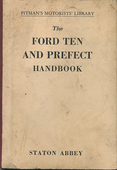 ABBEY, STATON - The Ford Ten and Prefect Handbook