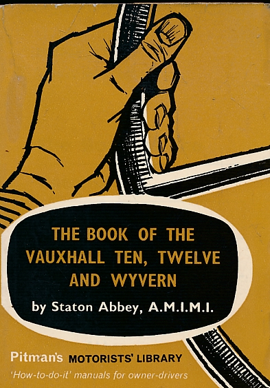 ABBEY, STATON - The Book of the Vauxhall Ten, Twelve and Wyvern