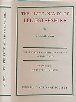 COX, BARRIE - The Place-Names of Leicestershire, Part 4. English Place-Name Society, Volume 84