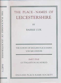 COX, BARRIE - The Place-Names of Leicestershire, Part 5. English Place-Name Society, Volume 88