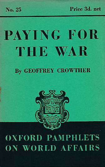 CROWTHER, GEOFFREY - Paying for the War. Oxford Pamphlets on World Affairs, No. 25