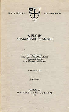 CRAIK, THOMAS WALLACE - A Fly in Shakespeare's Amber