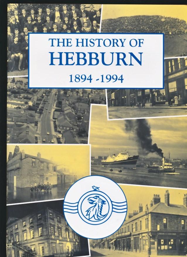 SOUTH TYNSIDE LIBRARIES - The History of Hebburn 1894-1994