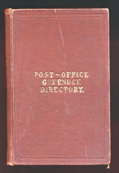 POST OFFICE - Post-Office Greenock Directory. For 1913-1914. Arranged As General Commercial and Street . .