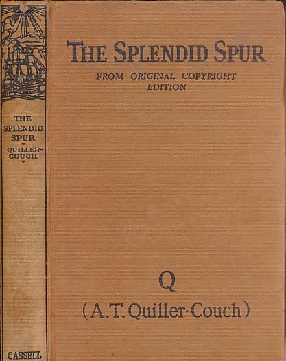 'Q' (QUILLER-COUCH, ARTHUR THOMAS) - The Splendid Spur