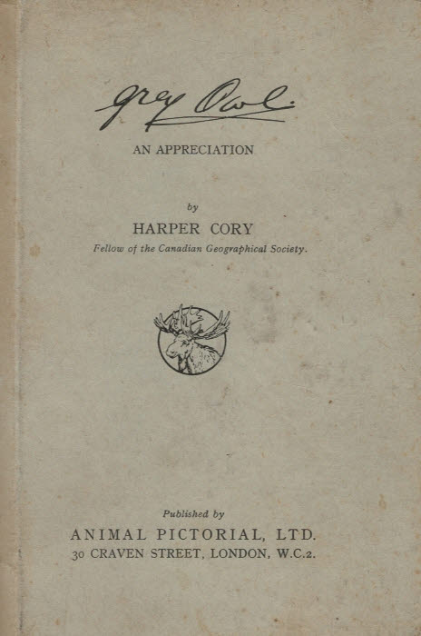 CORY, HARPER - Grey Owl. An Appreciation