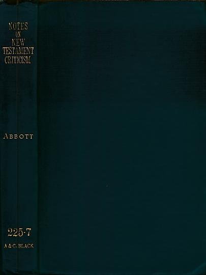 ABBOTT, EDWIN A - Notes on New Testament Criticism