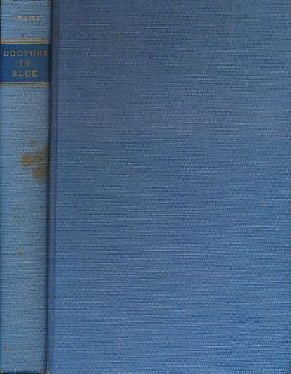 ADAMS, GEORGE WORTHINGTON - Doctors in Blue. The Medical History of the Union Army in the CIVIL War. Signed Copy