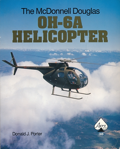 The McDonnell Douglas OH 6A Helicopter
