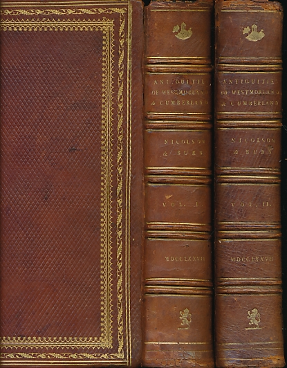 NICOLSON, JOSEPH; BURN, ROBERT - The History and Antiquities of the Counties of Westmorland and Cumberland. 2 Volumes