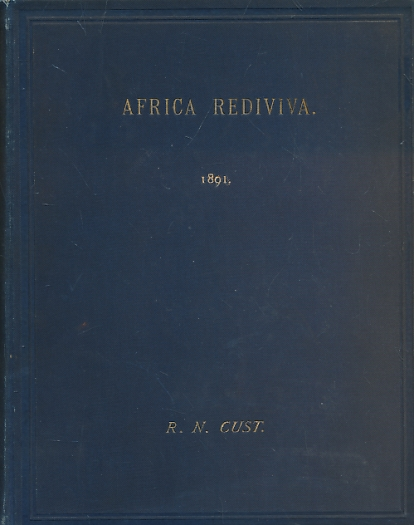 CUST, ROBERT NEEDHAM - Africa Rediviva or, the Occupation of Africa by Christian Missionaries of Europe and North America