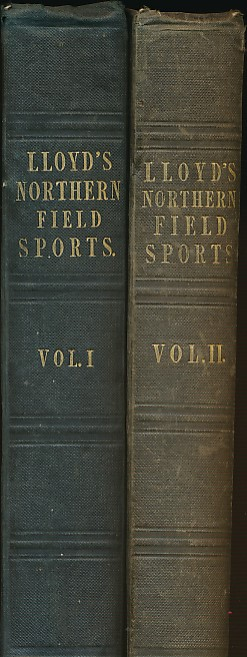 LLOYD, L - Field Sports of the North of Europe: Comprised in a Personal Narrative of a Residence in Sweden and Norway in the Years 1827-28. 2 Volume Set