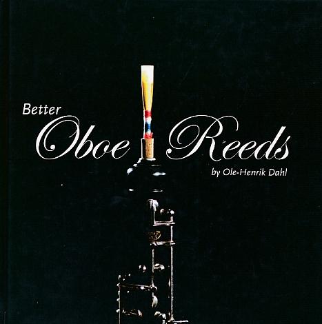DAHL, OLE-HENRIK - Better Oboe Reeds