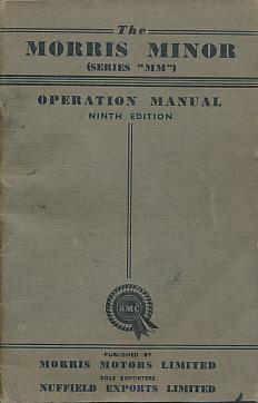 [MORRIS MOTORS LIMITED] - The Morris Minor [Series 'MM'] Operation Manual