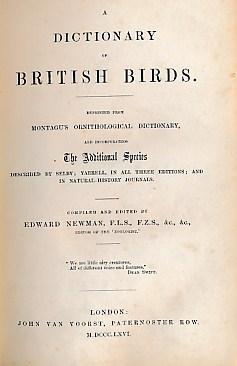 NEWMAN, EDWARD [COMPILER] - A Dictionary of British Birds