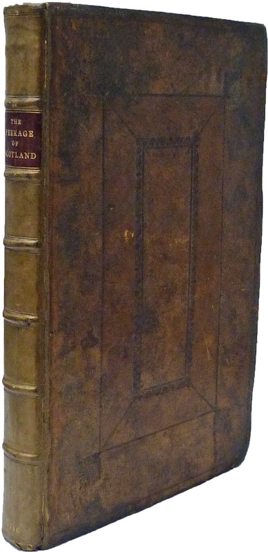 CRAWFURD, GEORGE - The Peerage of Scotland: Containing an Historical and Genealogical Account of the Nobility of That Kingdom