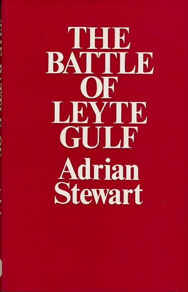 STEWART, ADRIAN - The Battle of Leyte Gulf