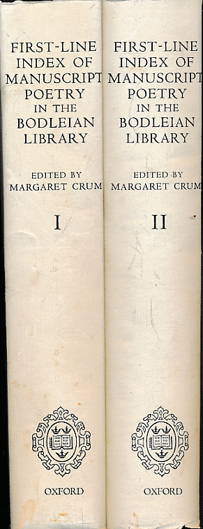 CRUM, MARGARET [ED.] - First-Line Index of English Poetry 1500-1800 in Manuscripts of the Bodleian Library Oxford. 2 Volume Set