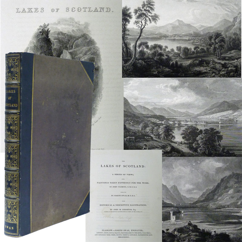 LEIGHTON, JOHN M; FLEMING, JOHN [ILLUS.] - The Lakes of Scotland: A Series of Views from Paintings Taken Expressly for the Work