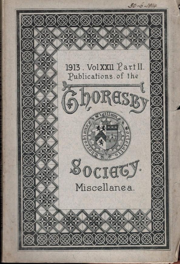 EDITOR - Thoresby Society. Vol. XXII. Part II. No. 47 1913 Miscellanea