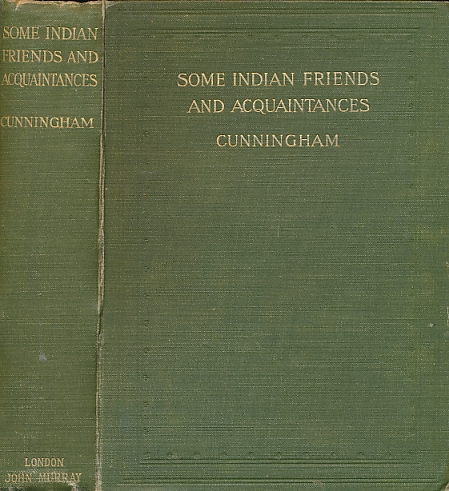 CUNNINGHAM, D D - Some Indian Friends and Acquaintances: A Study of the Ways of Birds and Other Animals Frequenting Indian Streets and Gardens