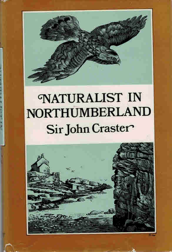 CRASTER, JOHN; RIDLEY, NANCY [FOREWORD] - Naturalist in Northumberland