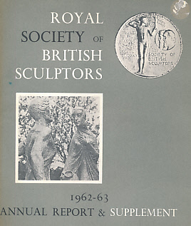 EDITOR - The Royal Society of British Sculptors. Annual Report and Supplement. 1962-63