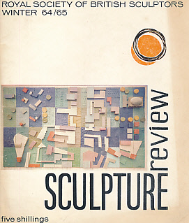 EDITOR - The Royal Society of British Sculptors. Sculpture Review. Winter 64/65