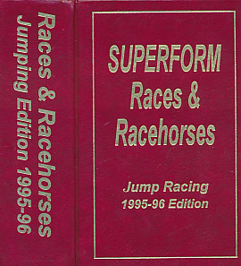 EDITOR - Races and Racehorses. Jumping Edition. 1995 - 96. [Superform Jump Racing]