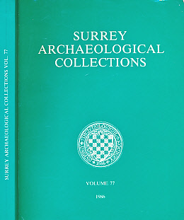 EDITOR - Surrey Archaeological Collections Relating to the History and Antiquities of the County. Vol. 77