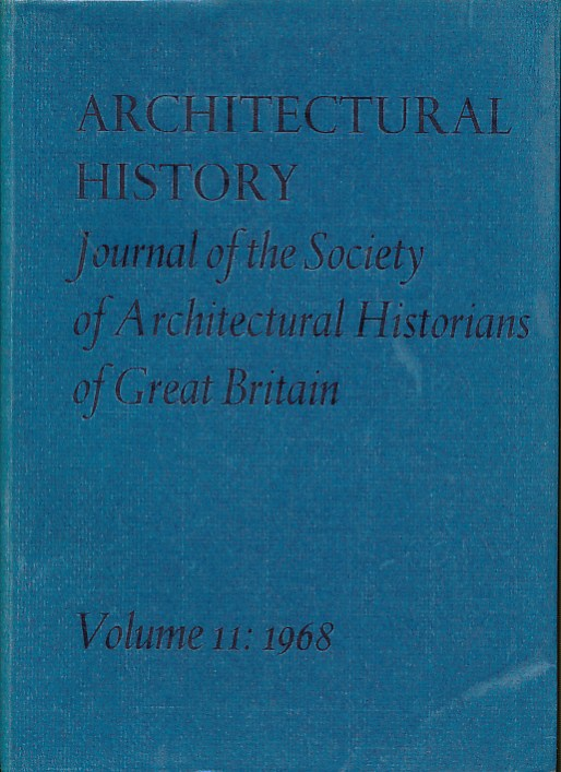 EDITOR - Architectural History. The Journal of the Society of Architectural Historians of Great Britain. Volume 11. 1968