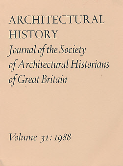 EDITOR - Architectural History. The Journal of the Society of Architectural Historians of Great Britain. Volume 31. 1988