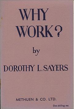 SAYERS, DOROTHY L - Why Work?