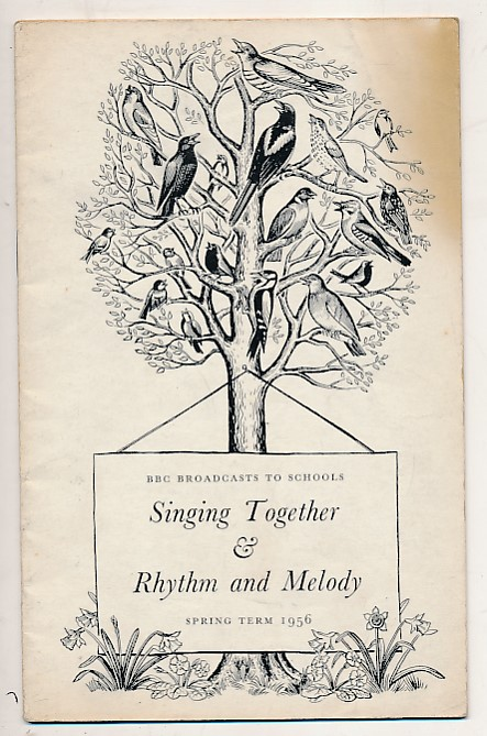 BRITISH BROADCASTING CORPORATION [BBC] - Bbc Broadcasts to Schools. Singing Together & Rhythm and Melody. Spring Term 1956