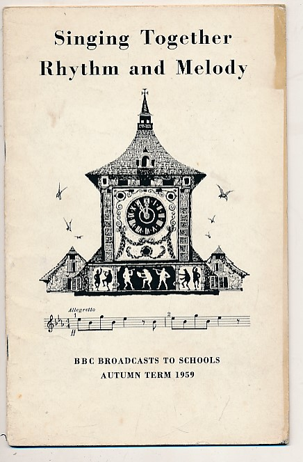 BRITISH BROADCASTING CORPORATION [BBC] - Bbc Broadcasts to Schools. Singing Together. Rhythm and Melody. Autumn Term 1959