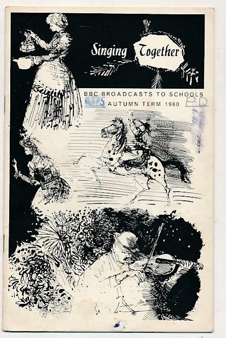 BRITISH BROADCASTING CORPORATION [BBC] - Bbc Broadcasts to Schools. Singing Together. Autumn Term 1960